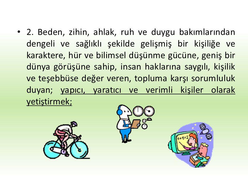 I – Genel amaçlar: Madde 2 – Türk Milli Eğitiminin genel amacı, Türk Milletinin bütün fertlerini, 1. (Değişik: 16/6/1983 - 2842/1 md.) Atatürk inkılap