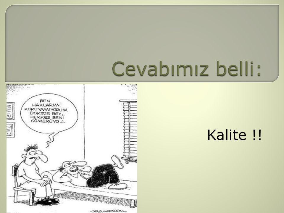 Kalite !!