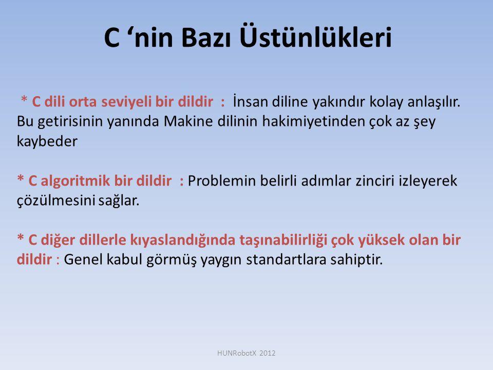 * C dili orta seviyeli bir dildir : İnsan diline yakındır kolay anlaşılır. Bu getirisinin yanında Makine dilinin hakimiyetinden çok az şey kaybeder *