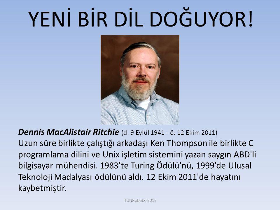 Dennis MacAlistair Ritchie (d. 9 Eylül 1941 - ö. 12 Ekim 2011) Uzun süre birlikte çalıştığı arkadaşı Ken Thompson ile birlikte C programlama dilini ve
