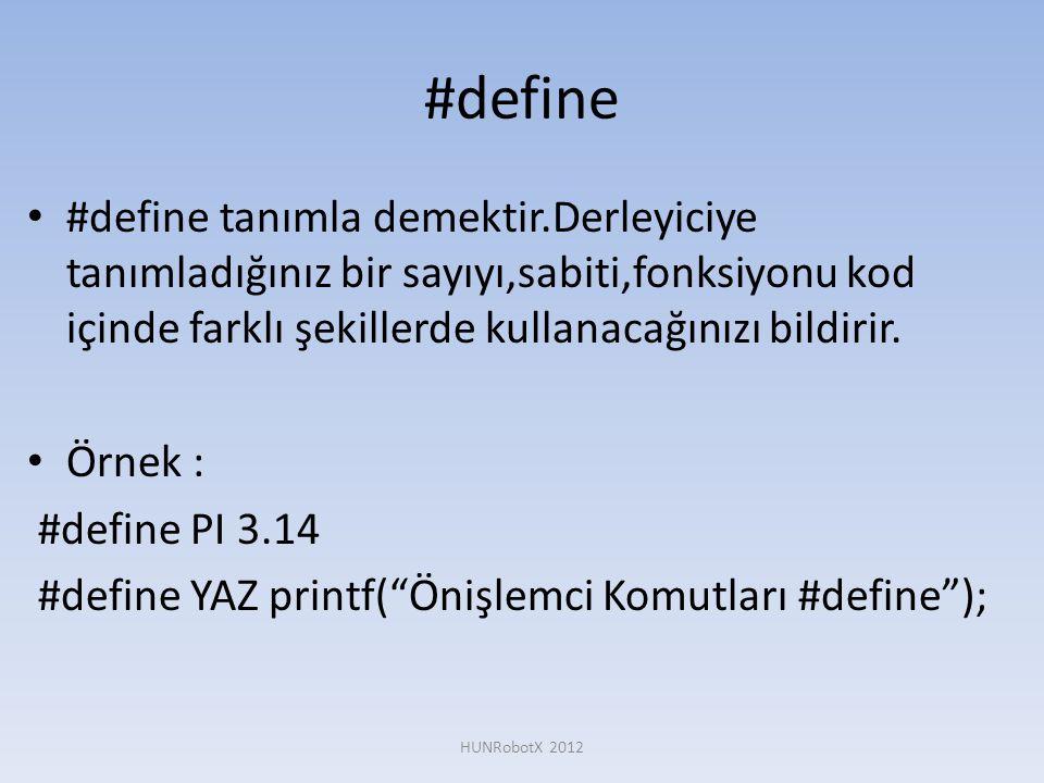 #define • #define tanımla demektir.Derleyiciye tanımladığınız bir sayıyı,sabiti,fonksiyonu kod içinde farklı şekillerde kullanacağınızı bildirir. • Ör
