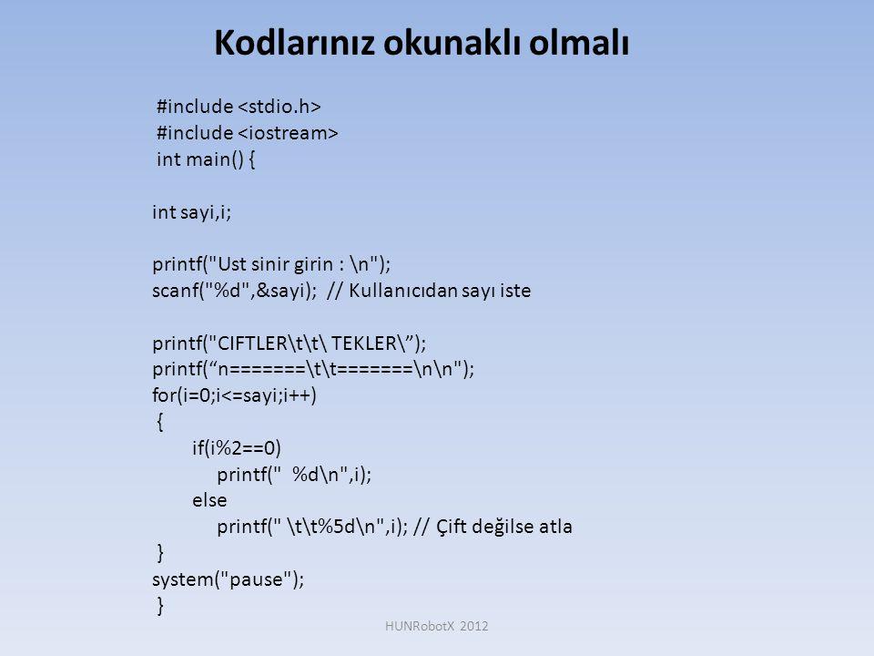 Scanf() • Kullanıcıdan veri okumak için kullanılır • Kullanımı scanf( %d ,&okunan_sayi); • Tanımlayıcıları okunacak veri türüne göre değişir • scanf( %lf ,&okunan_sayi); = Ondalıklı sayı okur • scanf( %c ,&okunan_karakter); = Karakter okur • Scanf( %s ,&okunan_string); = String(Cümle) okur •...