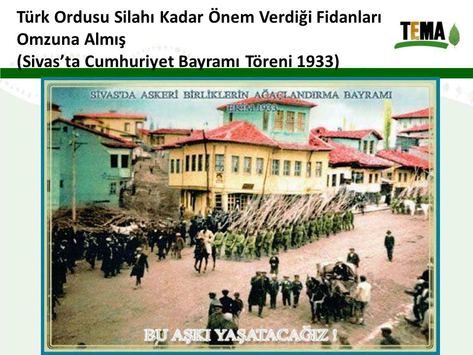 Türk Ordusu Silahı Kadar Önem Verdiği Fidanları Omzuna Almış (Sivas'ta Cumhuriyet Bayramı Töreni 1933)