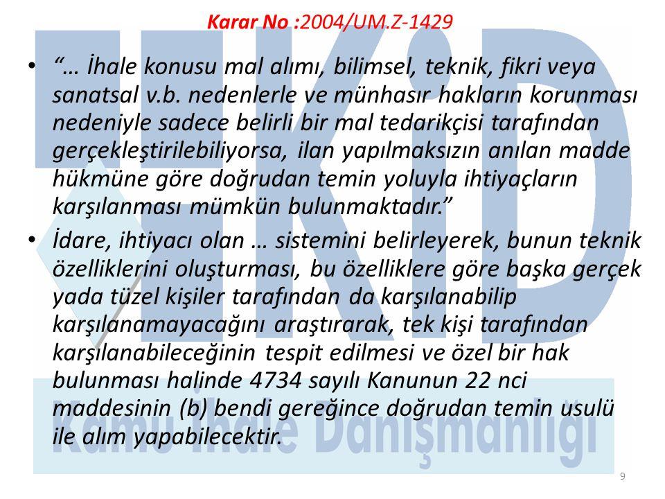 9 Karar No :2004/UM.Z-1429 • … İhale konusu mal alımı, bilimsel, teknik, fikri veya sanatsal v.b.