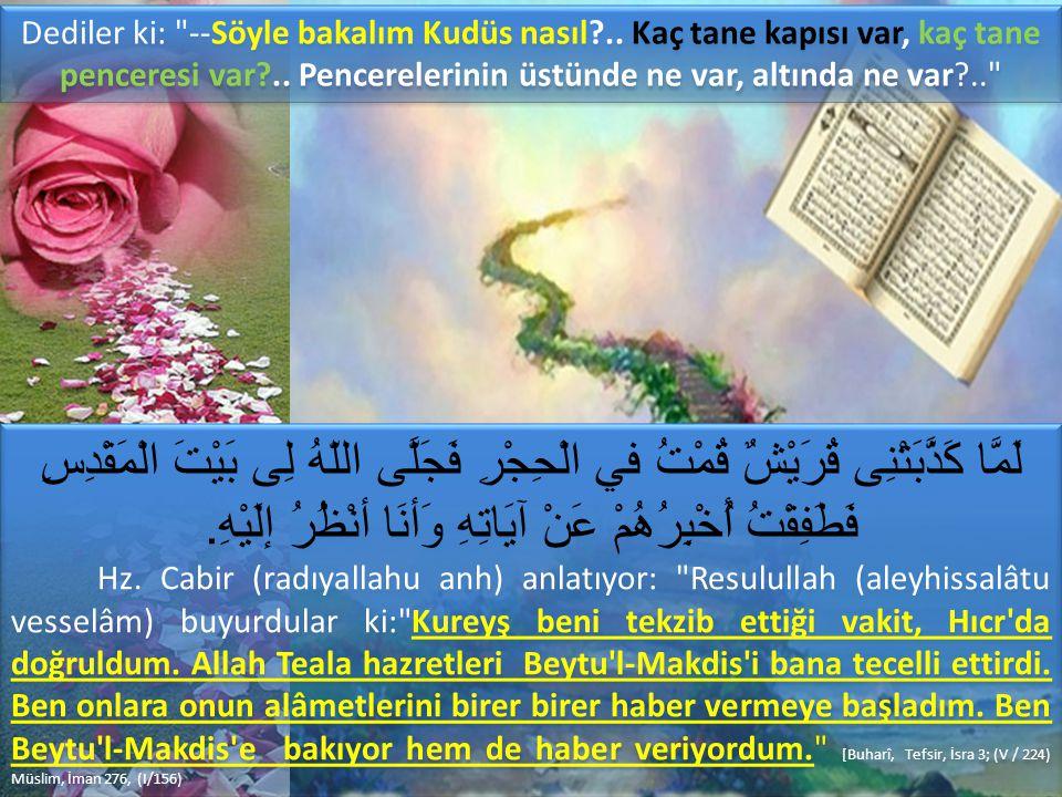 « إِنَّ اللَّهَ قَالَ … وَمَا يَزَالُ عَبْدِى يَتَقَرَّبُ إِلَىَّ بِالنَّوَافِلِ حَتَّى أُحِبَّهُ ، فَإِذَا أَحْبَبْتُهُ كُنْتُ سَمْعَهُ الَّذِى يَسْمَعُ بِهِ ، وَبَصَرَهُ الَّذِى يُبْصِرُ بِهِ ، وَيَدَهُ الَّتِى يَبْطُشُ بِهَا وَرِجْلَهُ الَّتِى يَمْشِى بِهَا ، وَإِنْ سَأَلَنِى لأُعْطِيَنَّهُ ، وَلَئِنِ اسْتَعَاذَنِى لأُعِيذَنَّهُ … Ebû Hureyre (R) şöyle demiştir: Rasûlullah (S) şöyle buyurdu: Allah şöyle buyurdu: …Kulum bana nafile ibâdetlerle de yaklaşmaya devam eder.