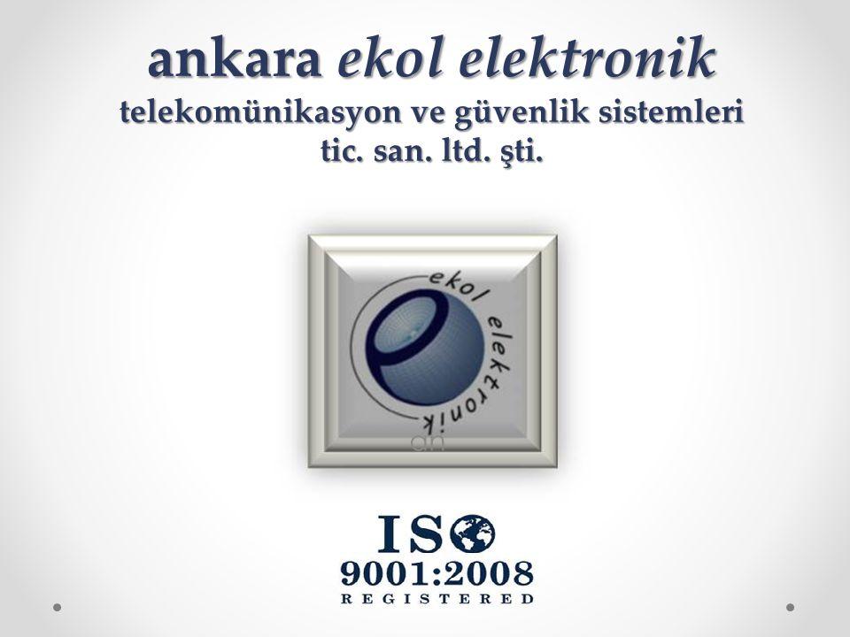 ankara ekol elektronik telekomünikasyon ve güvenlik sistemleri tic. san. ltd. şti. an
