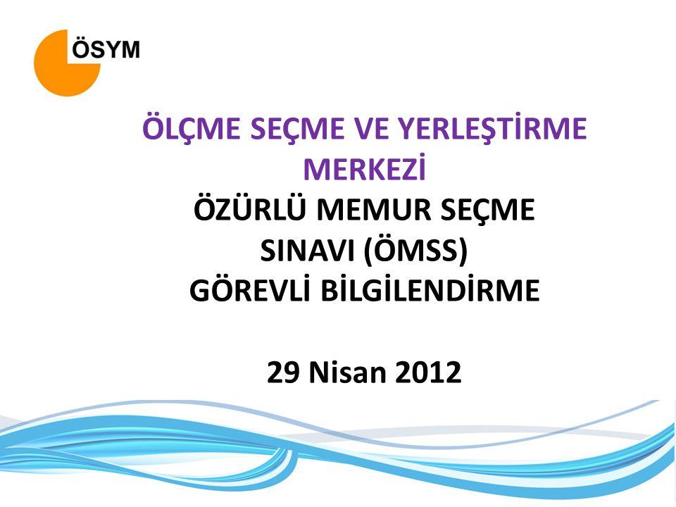 ÖZÜRLÜ MEMUR SEÇME SINAVI ÖMSS Özürlü Vatandaşlarımızın devlet memuru olmaları için seçilmeleri ve yerleştirmelerini sağlamak amacı ile 29 Nisan 2012 tarihinde 81 il merkezinde Özürlü Memur Seçme Sınavı- ÖMSS yapılacaktır.