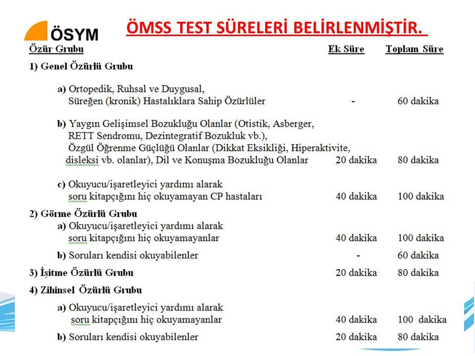 ÖMSS TEST SÜRELERİ BELİRLENMİŞTİR.