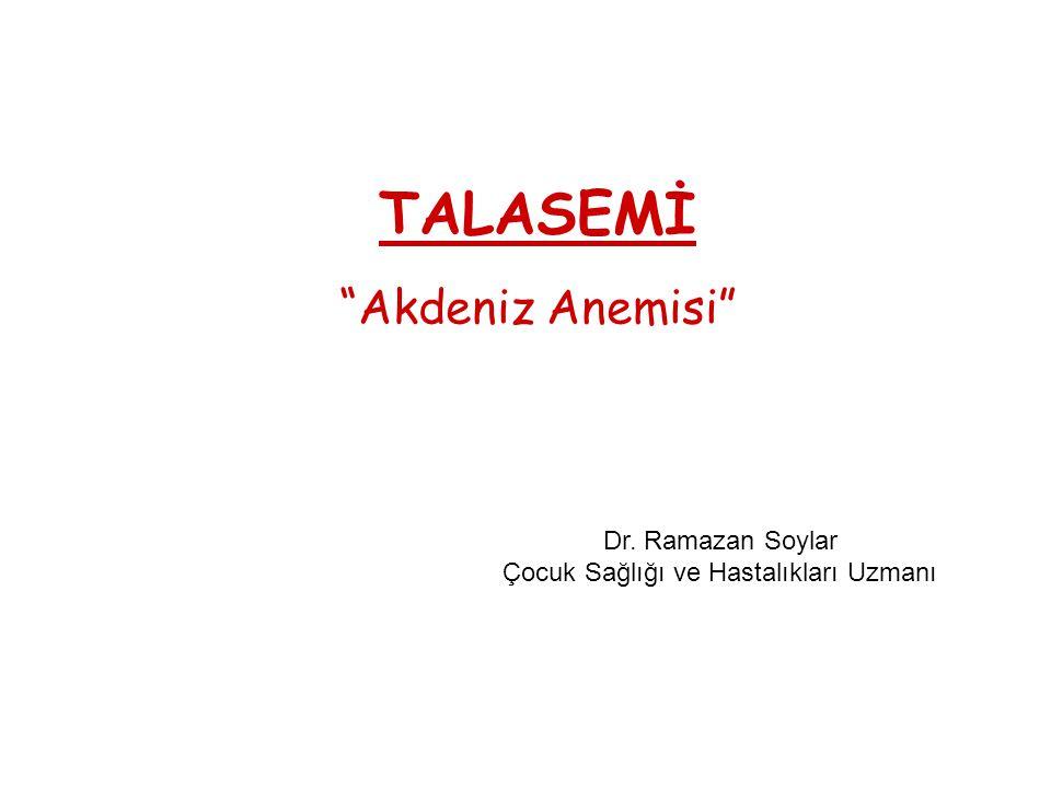 """TALASEMİ """"Akdeniz Anemisi"""" Dr. Ramazan Soylar Çocuk Sağlığı ve Hastalıkları Uzmanı"""