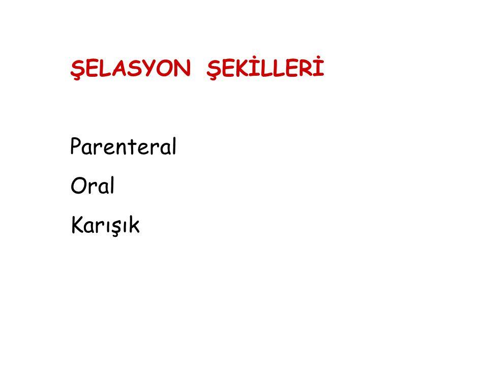 ŞELASYON ŞEKİLLERİ Parenteral Oral Karışık