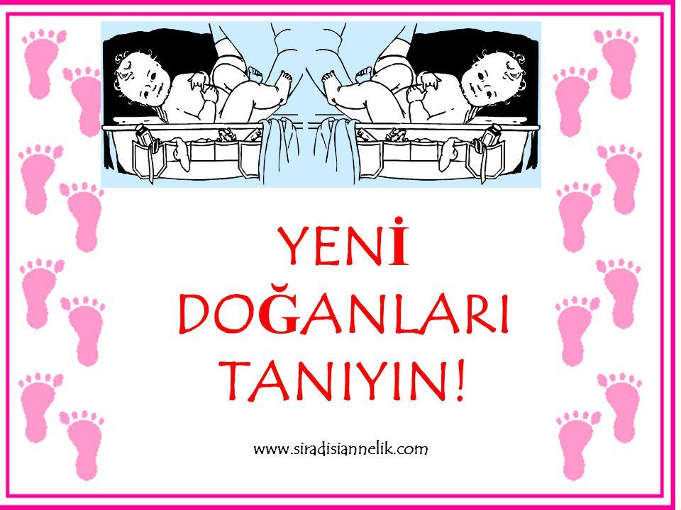 YEN İ DO Ğ ANLARI TANIYIN! www.siradisiannelik.com