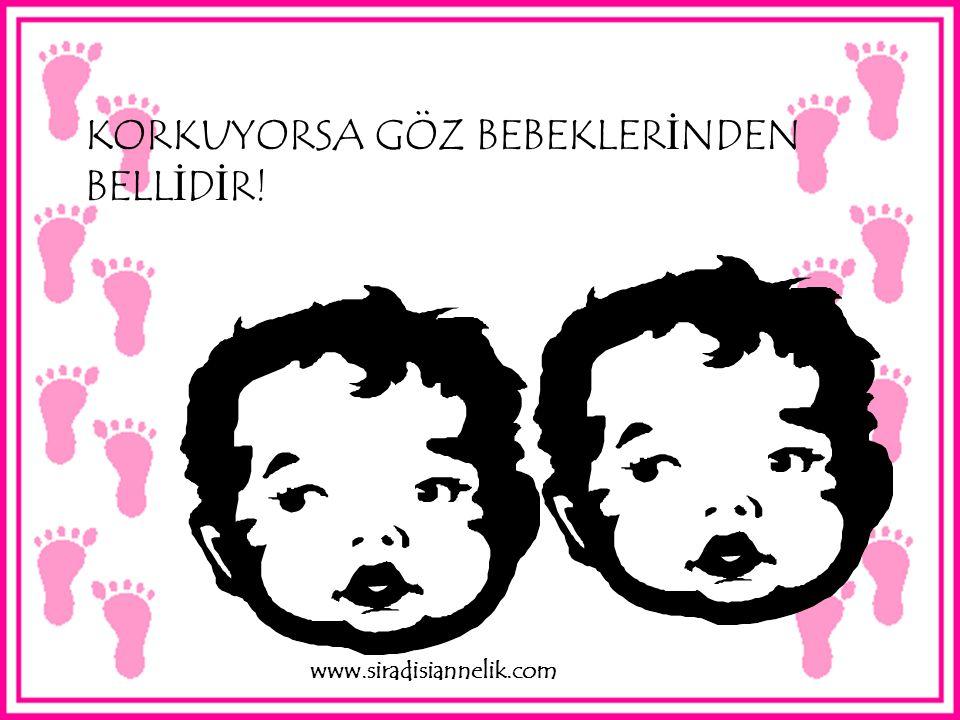 KIZGINSA, GÖZLER İ N İ KISMI Ş TIR. www.siradisiannelik.com