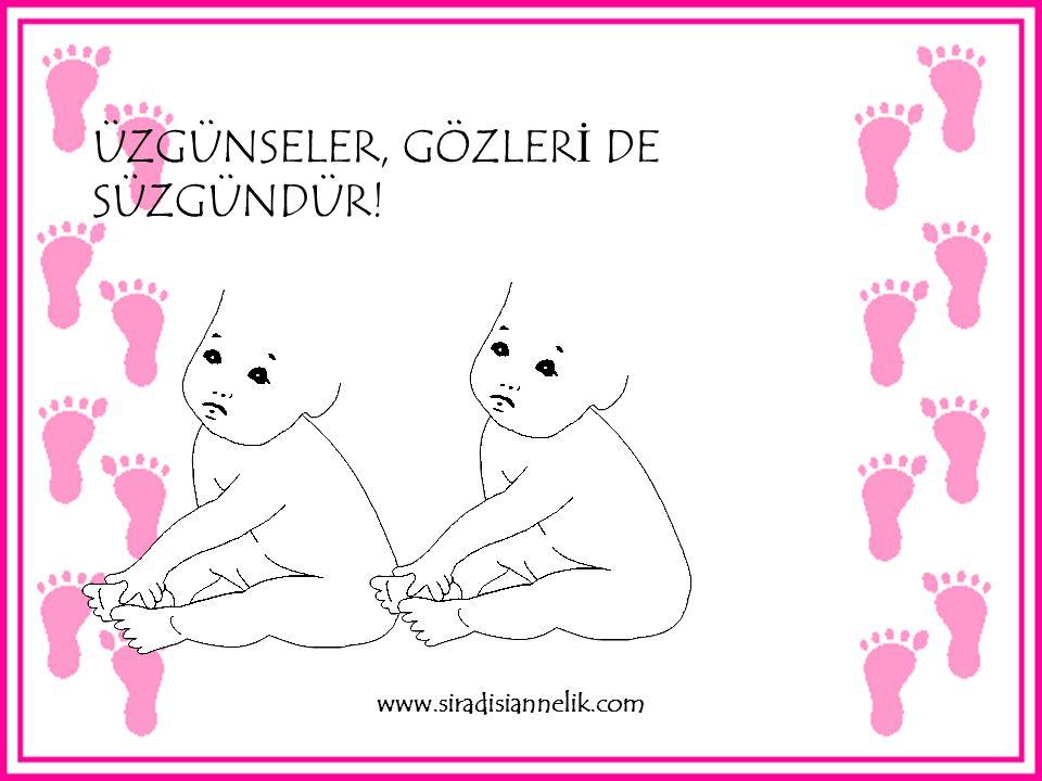 KORKUYORSA GÖZ BEBEKLER İ NDEN BELL İ D İ R! www.siradisiannelik.com