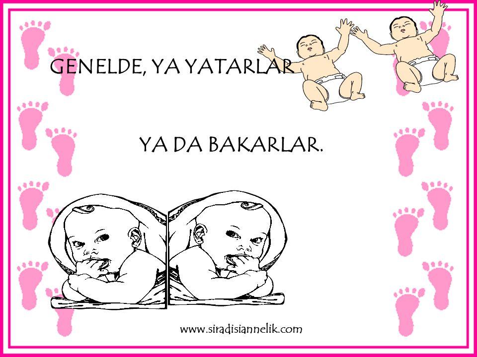 GENELDE, YA YATARLAR YA DA BAKARLAR. www.siradisiannelik.com