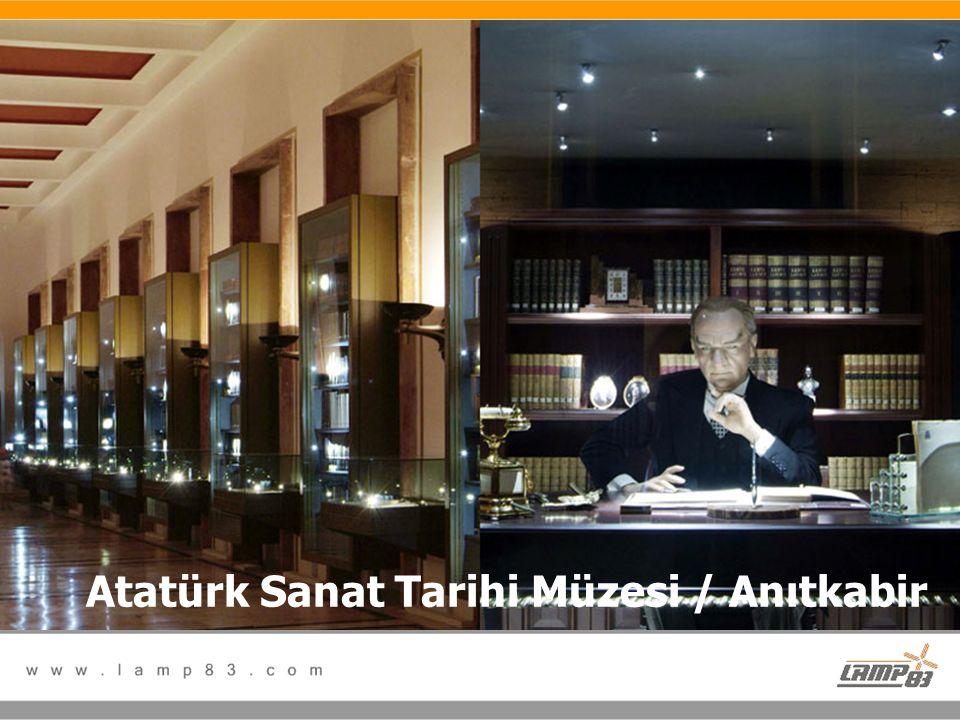 Referanslarımız Atatürk Sanat Tarihi Müzesi / Anıtkabir