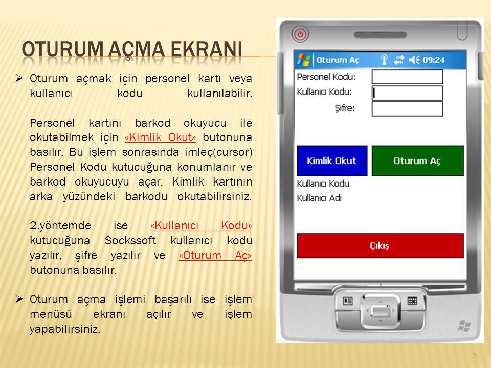  Oturum açmak için personel kartı veya kullanıcı kodu kullanılabilir. Personel kartını barkod okuyucu ile okutabilmek için «Kimlik Okut» butonuna bas
