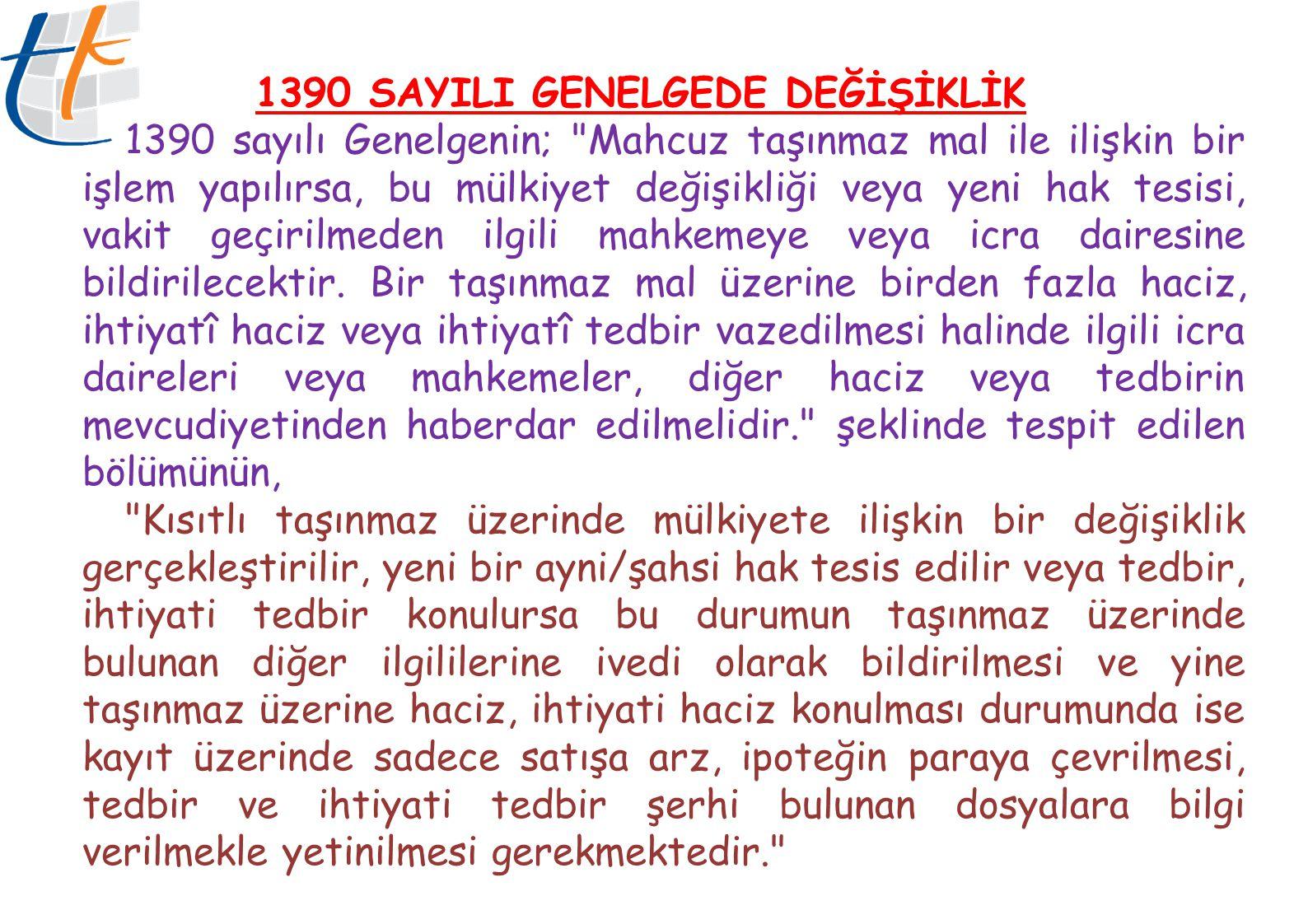 1390 SAYILI GENELGEDE DEĞİŞİKLİK 1390 sayılı Genelgenin;