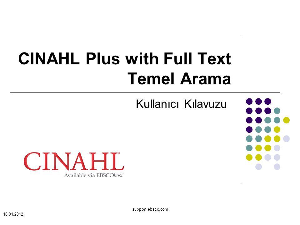 support.ebsco.com CINAHL Plus with Full Text Temel Arama Kullanıcı Kılavuzu 18.01.2012