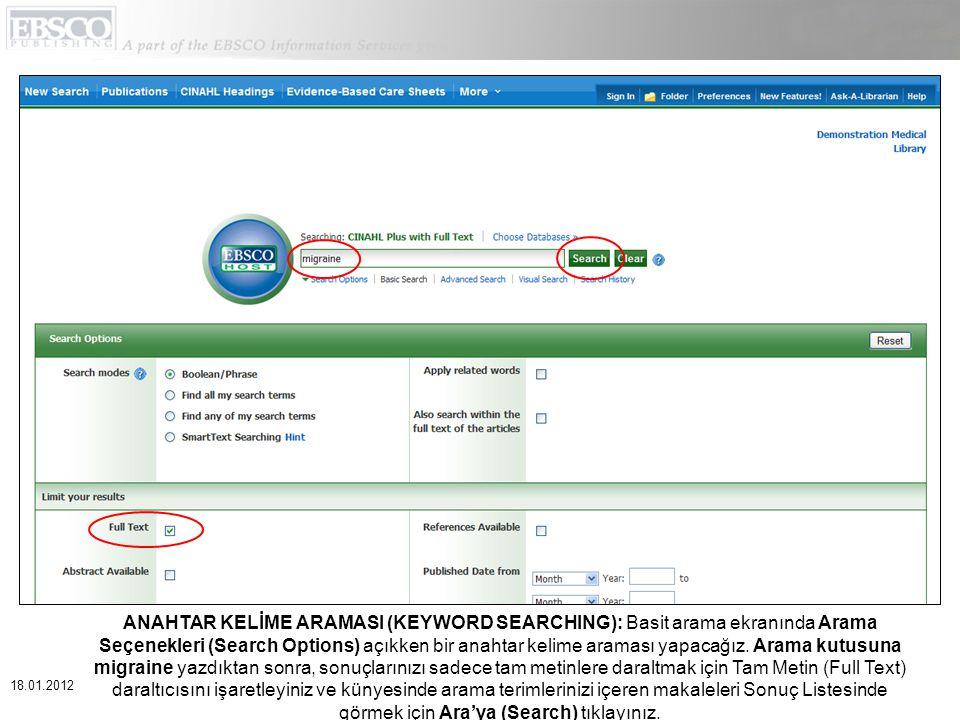 ANAHTAR KELİME ARAMASI (KEYWORD SEARCHING): Basit arama ekranında Arama Seçenekleri (Search Options) açıkken bir anahtar kelime araması yapacağız.