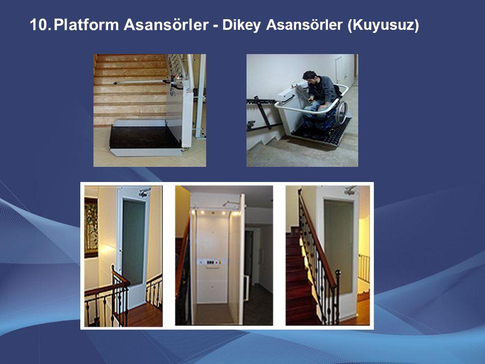 10.Platform Asansörler - Dikey Asansörler (Kuyusuz)