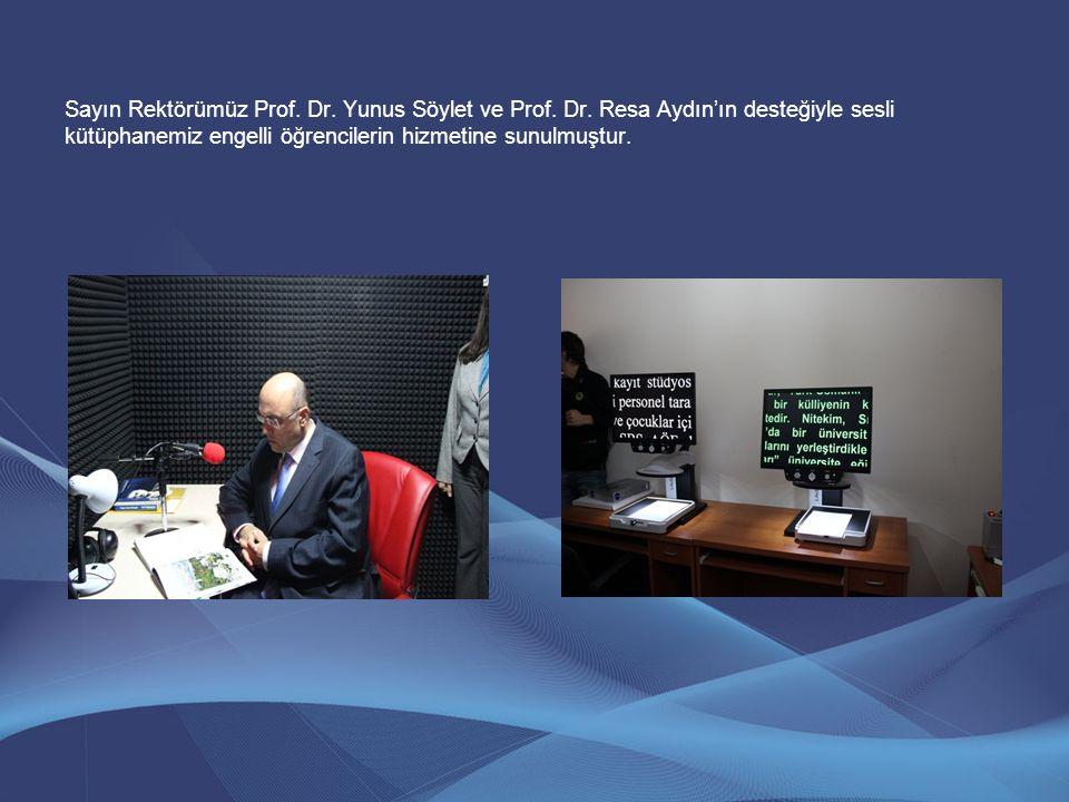Sayın Rektörümüz Prof. Dr. Yunus Söylet ve Prof. Dr. Resa Aydın'ın desteğiyle sesli kütüphanemiz engelli öğrencilerin hizmetine sunulmuştur.