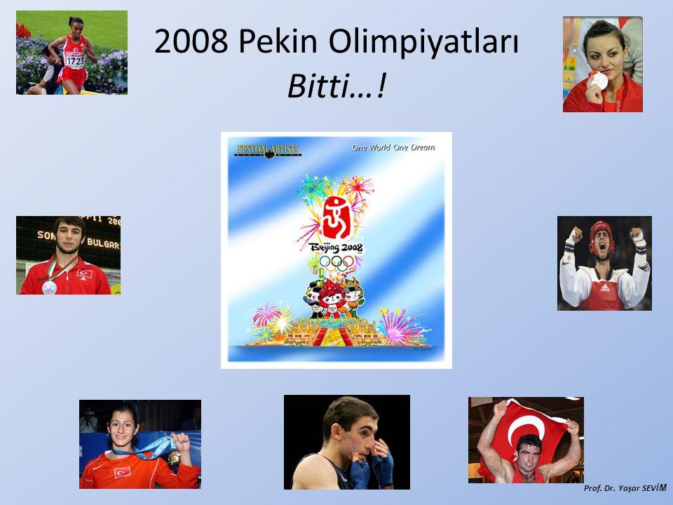 2008 Pekin Olimpiyatları Bitti…! Prof. Dr. Yaşar SEVİ M