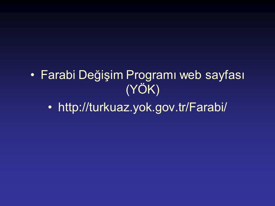 •Farabi Değişim Programı web sayfası (YÖK) •http://turkuaz.yok.gov.tr/Farabi/