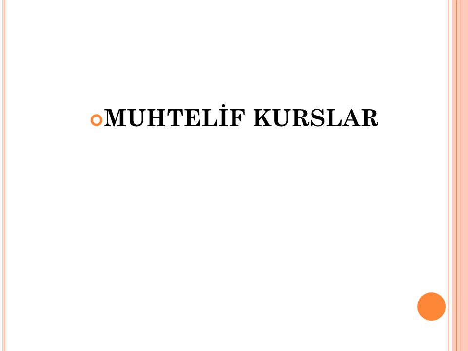 MUHTELİF KURSLAR