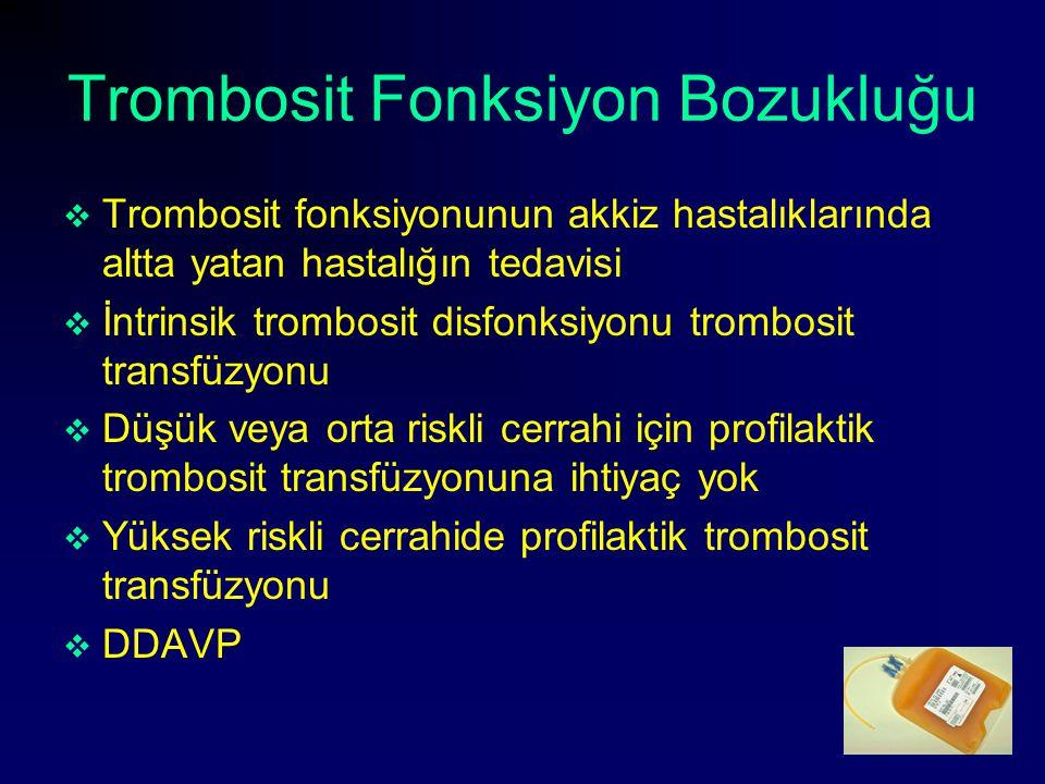 Trombosit Fonksiyon Bozukluğu  Trombosit fonksiyonunun akkiz hastalıklarında altta yatan hastalığın tedavisi  İntrinsik trombosit disfonksiyonu trom