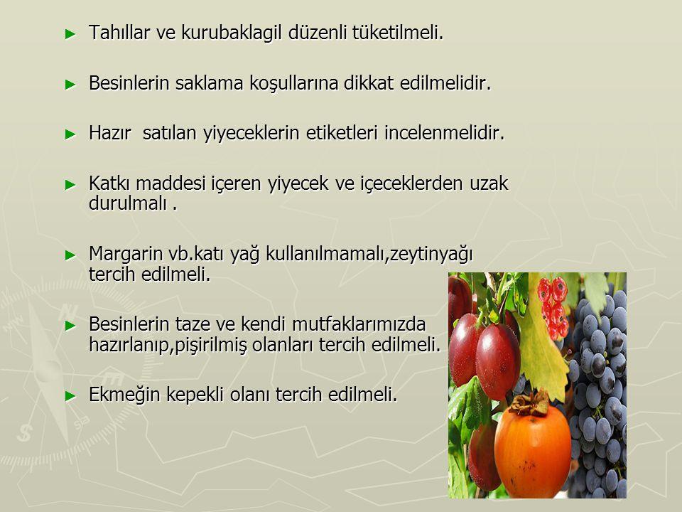 ► Tahıllar ve kurubaklagil düzenli tüketilmeli. ► Besinlerin saklama koşullarına dikkat edilmelidir. ► Hazır satılan yiyeceklerin etiketleri incelenme