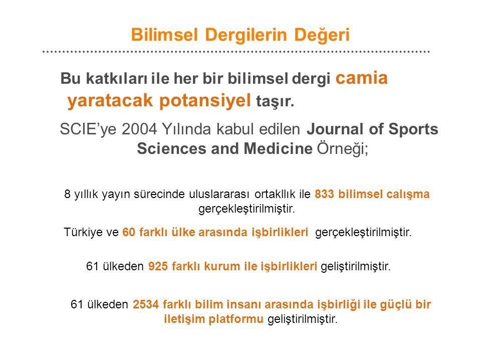 Bilimsel Dergilerin Değeri Bu katkıları ile her bir bilimsel dergi camia yaratacak potansiyel taşır. SCIE'ye 2004 Yılında kabul edilen Journal of Spor