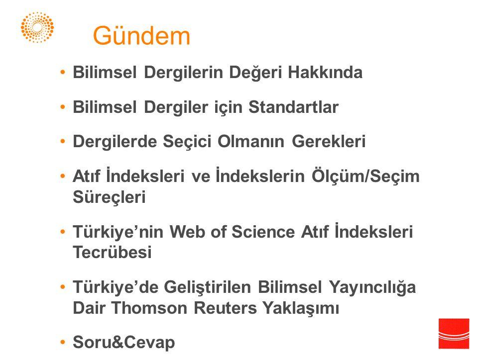 Gündem •Bilimsel Dergilerin Değeri Hakkında •Bilimsel Dergiler için Standartlar •Dergilerde Seçici Olmanın Gerekleri •Atıf İndeksleri ve İndekslerin Ö