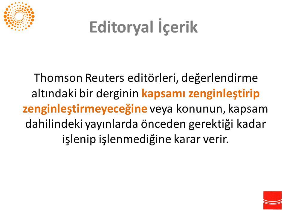 Editoryal İçerik Thomson Reuters editörleri, değerlendirme altındaki bir derginin kapsamı zenginleştirip zenginleştirmeyeceğine veya konunun, kapsam d