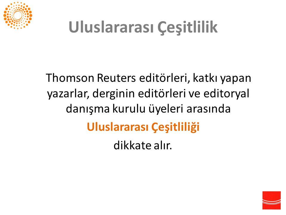 Uluslararası Çeşitlilik Thomson Reuters editörleri, katkı yapan yazarlar, derginin editörleri ve editoryal danışma kurulu üyeleri arasında Uluslararas