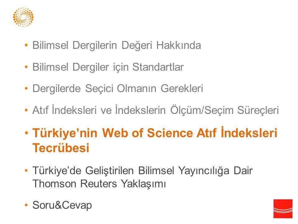 •Bilimsel Dergilerin Değeri Hakkında •Bilimsel Dergiler için Standartlar •Dergilerde Seçici Olmanın Gerekleri •Atıf İndeksleri ve İndekslerin Ölçüm/Se