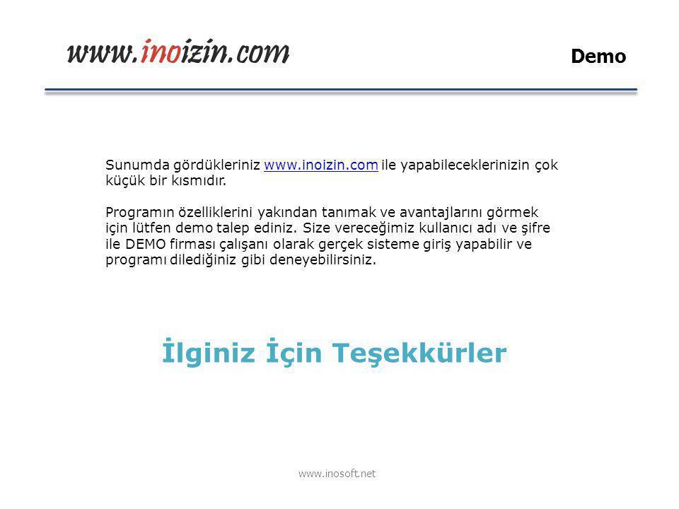 www.inoizin.com İlginiz İçin Teşekkürler www.inosoft.net Sunumda gördükleriniz www.inoizin.com ile yapabileceklerinizin çok küçük bir kısmıdır.www.ino