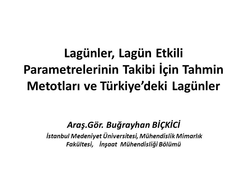 Lagünler, Lagün Etkili Parametrelerinin Takibi İçin Tahmin Metotları ve Türkiye'deki Lagünler Araş.Gör.