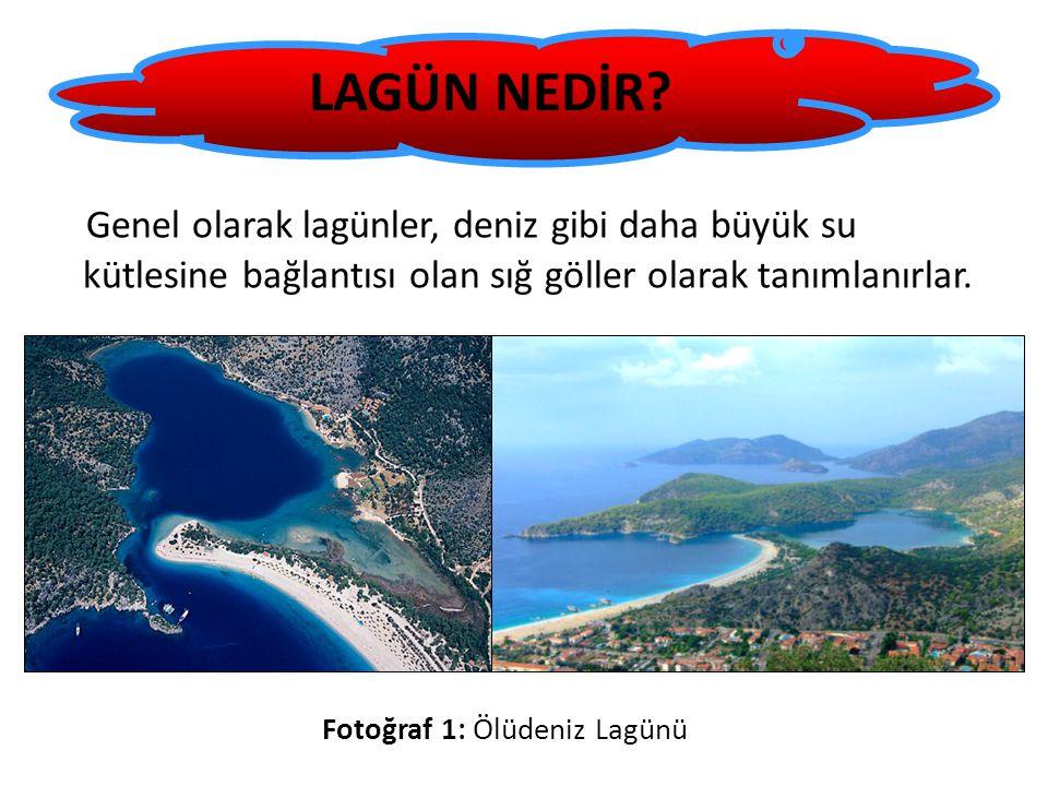 TÜRKİYE'DE LAGÜNLER Türkiye'de lagünleri olan dört deniz bölgesi bulunmaktadır.