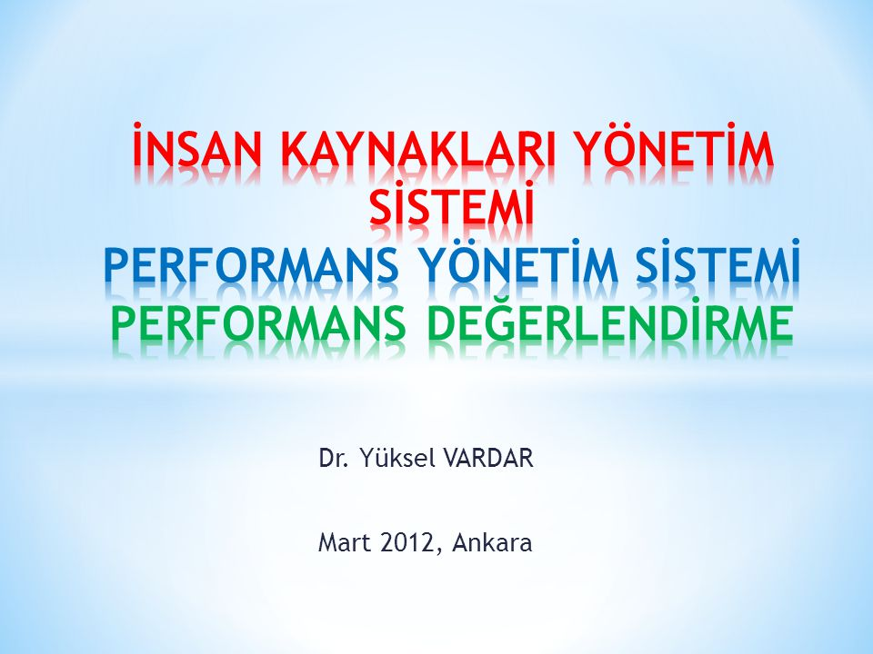 Performans Yönetim Sisteminin Aşamaları 1.Bireysel performansın planlanması (Dönem başında ast ile üst arasında gerçekleşen hedef belirleme görüşmeleri yolu ile), 2.Bireysel performansı değerlendirebilmek için gerekli kriterlerin belirlenmesi (Performans değerlendirme yöntemlerinin seçimi), 3.Seçilen yöntemler doğrultusunda performansın gözden geçirilmesi (Değerlendirme formlarının önceden belirlenen ilkeler doğrultusunda doldurulması ve performansın değerlendirilmesi), 4.Değerlendirilen bireye performansına ilişkin bir geri-besleme sağlanması (Değerlendirme mülakatlarının yapılması), 5.Bireye sağlanan geri-besleme doğrultusunda performansın geliştirilmesi için kişinin yönlendirilmesi (Coaching), 6.Performans değerlendirme sonuçlarının bireye ilişkin kararların alınmasında temel oluşturması (Ücretlendirme, terfi, kariyer geliştirme, eğitim vb.).