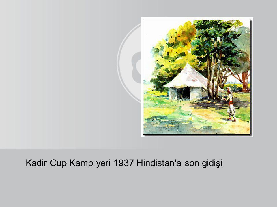 Kadir Cup Kamp yeri 1937 Hindistan'a son gidişi