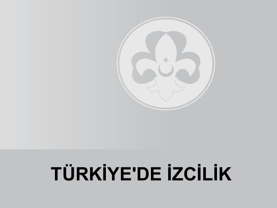 TÜRKİYE'DE İZCİLİK