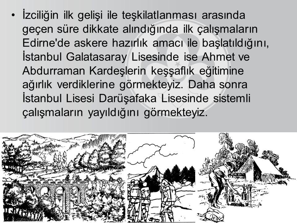 •İzciliğin ilk gelişi ile teşkilatlanması arasında geçen süre dikkate alındığında ilk çalışmaların Edirne'de askere hazırlık amacı ile başlatıldığını,