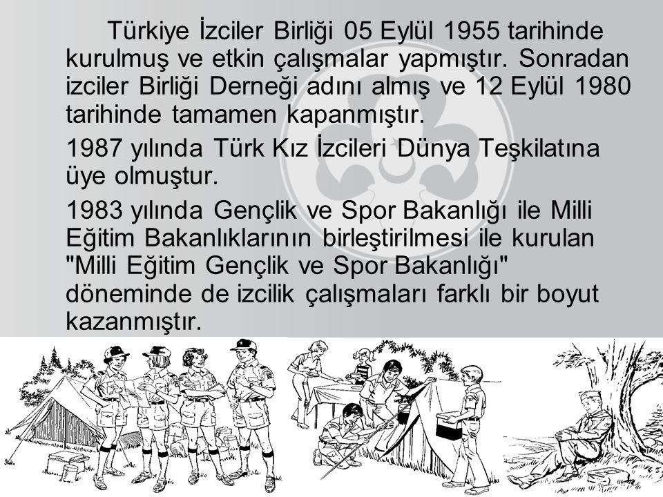 Türkiye İzciler Birliği 05 Eylül 1955 tarihinde kurulmuş ve etkin çalışmalar yapmıştır. Sonradan izciler Birliği Derneği adını almış ve 12 Eylül 1980