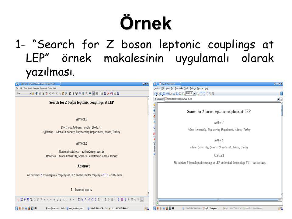 """11 Örnek 1- """"Search for Z boson leptonic couplings at LEP"""" örnek makalesinin uygulamalı olarak yazılması."""