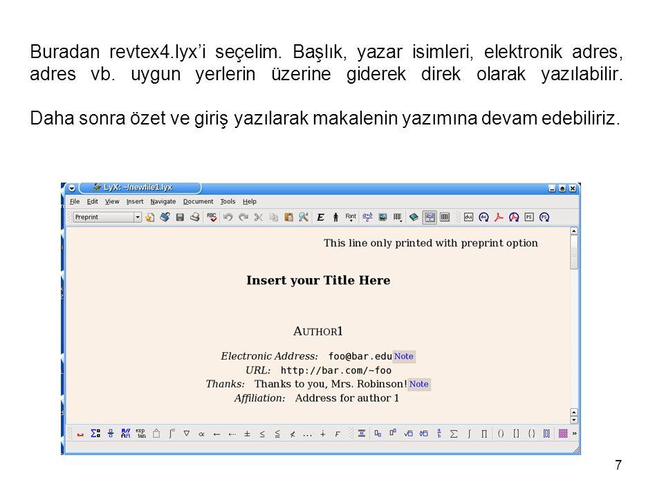 7 Buradan revtex4.lyx'i seçelim. Başlık, yazar isimleri, elektronik adres, adres vb. uygun yerlerin üzerine giderek direk olarak yazılabilir. Daha son