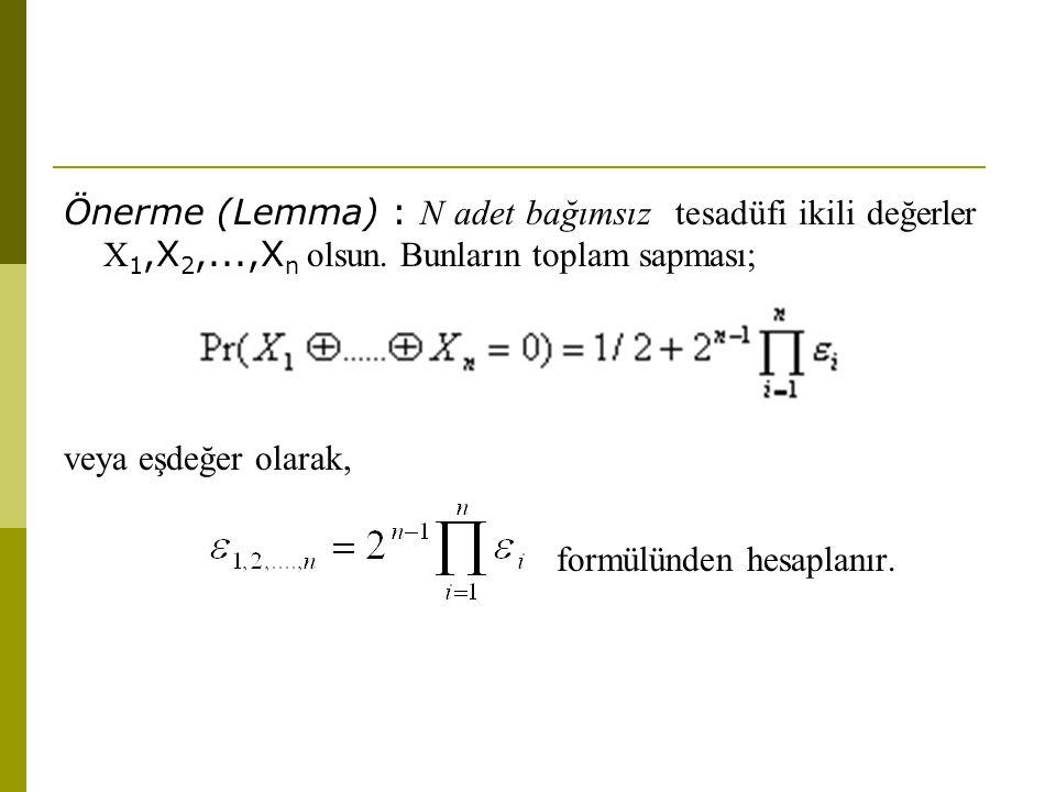 Önerme (Lemma) : N adet bağımsız tesadüfi ikili değerler X 1,X 2,...,X n olsun. Bunların toplam sapması; veya eşdeğer olarak, formülünden hesaplanır.