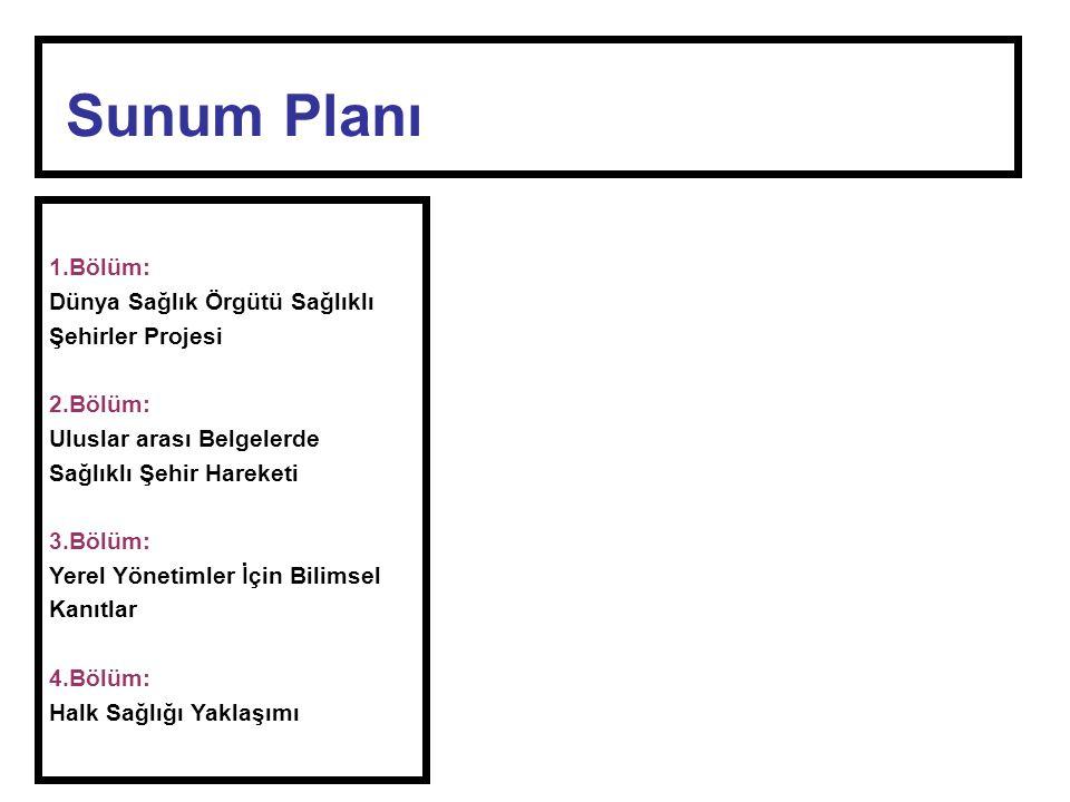 Şehir Sağlığı Planı •Öncelikli alanlar –Plan öncelikli alanları hedef almalıdır.