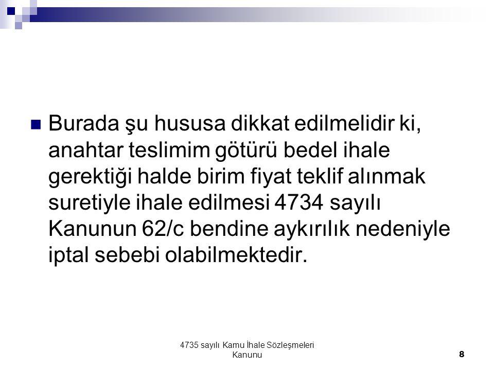 4735 sayılı Kamu İhale Sözleşmeleri Kanunu29  Başvuru sahibi Türkiye Şeker Fabrikaları A.Ş.