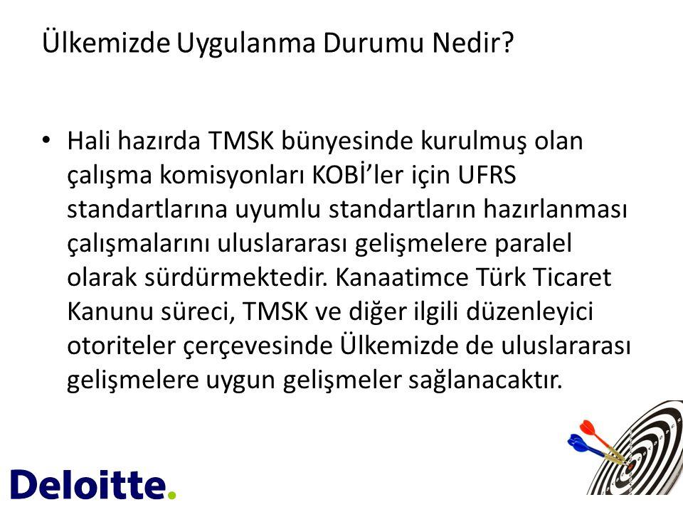 • Hali hazırda TMSK bünyesinde kurulmuş olan çalışma komisyonları KOBİ'ler için UFRS standartlarına uyumlu standartların hazırlanması çalışmalarını ul