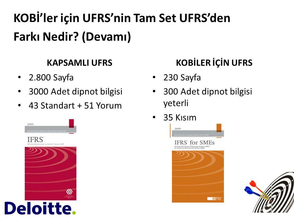 • Basitleştirmeler; 1)Öncelikle Tam Set UFRS'de yer almasına karşın KOBİ'lerin ihtiyaçlarına uygun olmayan belirli konular KOBİ'ler için UFRS'nin kapsamı dışında bırakılmıştır.